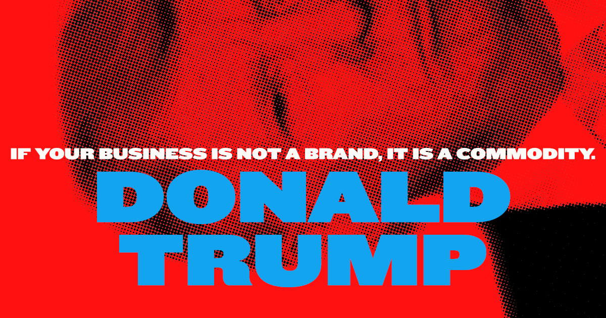 Donald Trump Famous Quotes About Branding