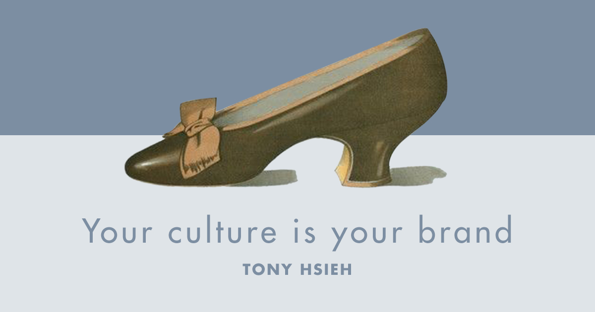 Tony Hsieh famous quote branding