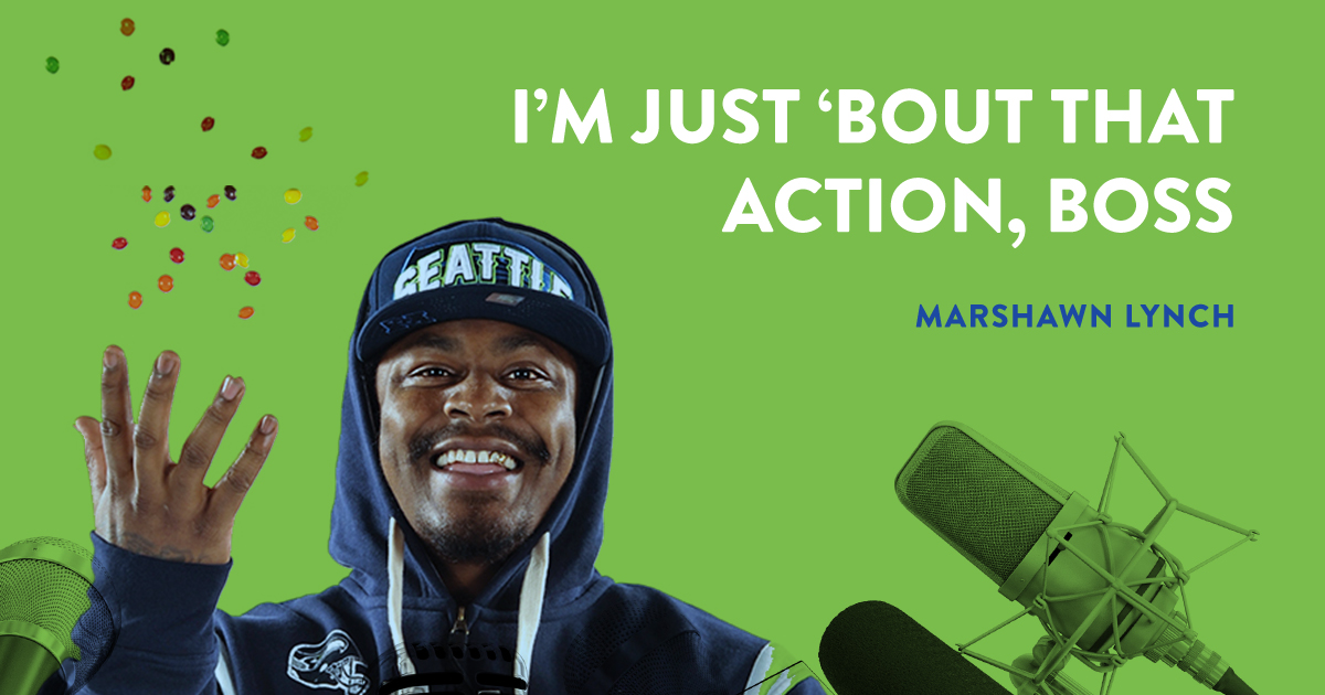 Marshawn Lynch Famous Quote